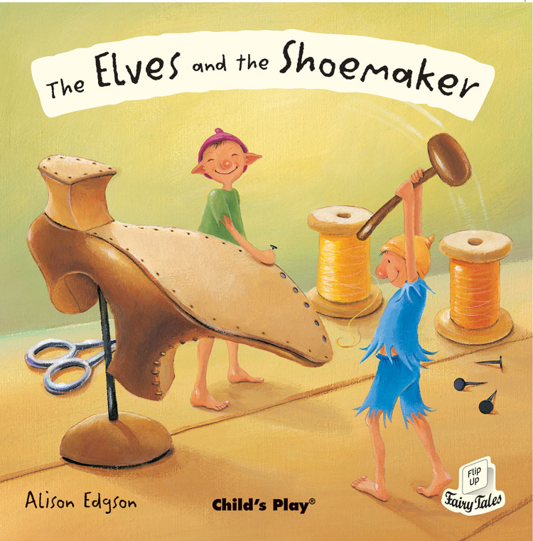 Flip Up Fairy Tales Elves And The Shoemaker